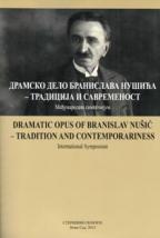 Dramsko delo Branislava Nušića: tradicija i savremenost