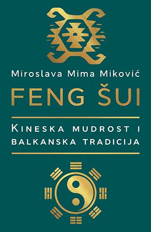 FENG ŠUI: KINESKA MUDROST I BALKANSKA TRADICIJA