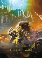 The First Wall (Volume 3) (The Horus Heresy: Siege Of Terra)