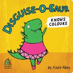 BRIGHT BUDDIES: DISGUISE-O-SAUR KNOWS COLOURS