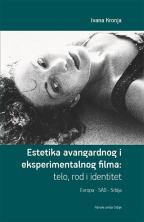 ESTETIKA AVANGARDNOG I EKSPERIMENTALNOG FILMA: TELO, ROD I IDENTITET