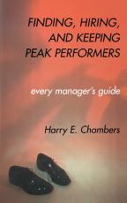 Finding, Hiring, And Keeping Peak Performers