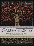 Game Of Thrones: A Guide To Westeros And Beyond - The Complete Series