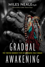 GRADUAL AWAKENING: THE TIBETAN BUDDHIST PATH