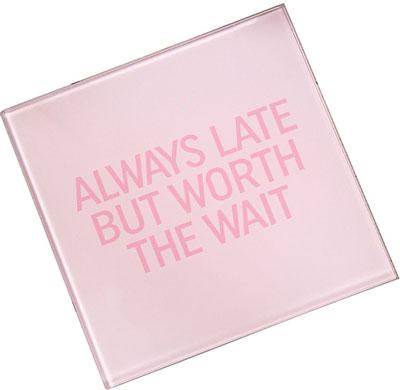 Podmetač - Pink Glass Always Late