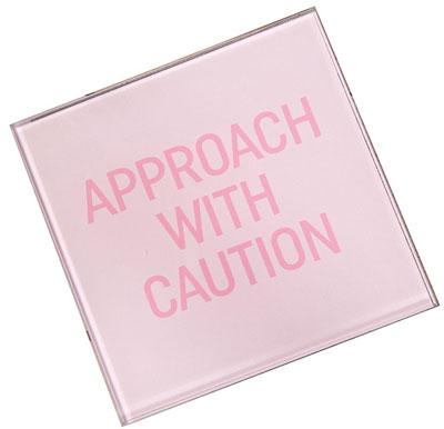 Podmetač - Pink Glass Approach Caution