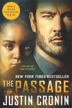 The Passage (TV Tie-In) : A Novel (Book One Of The Passage Trilogy)