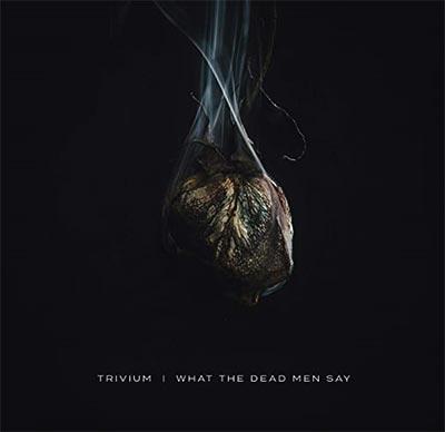 WHAT THE DEAD MEN SAY (VINYL)