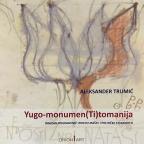 Yugo-monumen(Ti)tomanija