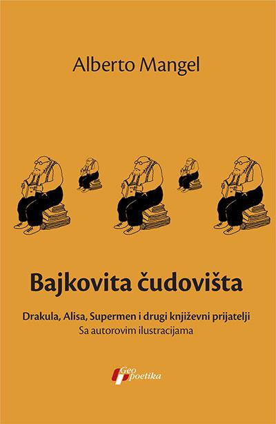 Bajkovita čudovišta: Drakula, Alisa, Supermen i drugi književni prijatelji