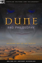 Dune And Philosophy: Weirding Way Of The Mentat (Popular Culture And Philosophym, Book 56)