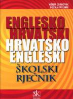 ENGLESKO HRVATSKI HRVATSKO ENGLESKI ŠKOLSKI RJECNIK
