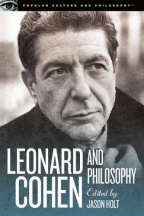 LEONARD COHEN AND PHILOSOPHY: VARIOUS POSITIONS (POPULAR CULTURE AND PHILOSOPHY, 84)