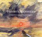 Turner's Apprentice: A Watercolour Masterclass