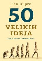 50 velikih ideja koje bi stvarno trebalo da znate