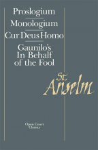 BASIC WRITINGS: PROSLOGIUM, MOLOGIUM, GAUNILO'S IN BEHALF OF THE FOOL, CUR DEUS HOMO