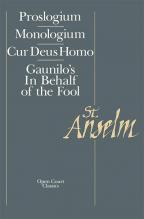 Basic Writings: Proslogium, Mologium, Gaunilo's In Behalf Of The Fool, Cur Deus Homo