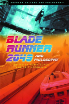 BLADE RUNNER 2049 AND PHILOSOPHY: THIS BREAKS THE WORLD (POPULAR CULTURE AND PHILOSOPHY, 127)