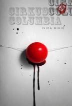 Cirkus Columbia / Ništa sljezove boje