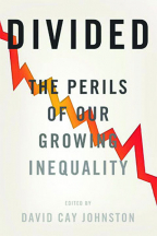 Divided: The Perils Of Our Growing Inequality