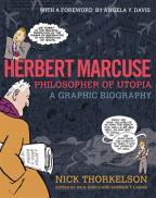 Herbert Marcuse, Philosopher Of Utopia: A Graphic Biography