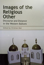 Images of the Religious Other: Discourse and Distance in the Western Balkans