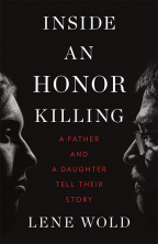 INSIDE AN HONOR KILLING: A FATHER AND A DAUGHTER TELL THEIR STORY