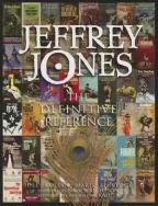 JEFFREY JONES: THE DEFINITIVE REFERENCE