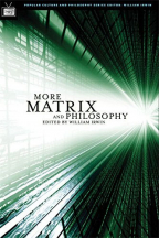 MORE MATRIX AND PHILOSOPHY: REVOLUTIONS AND RELOADED DECODED (POPULAR CULTURE AND PHILOSOPHY, 11)