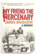 My Friend The Mercenary: A Memoir