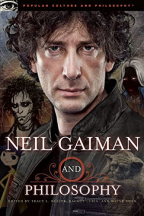 Neil Gaiman And Philosophy: Gods Gone Wild!