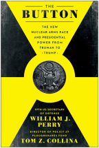 THE BUTTON: THE NEW NUCLEAR ARMS RACE AND PRESIDENTIAL POWER FROM TRUMAN TO TRUMP