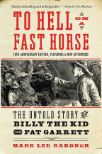 To Hell On A Fast Horse Updated Edition: The Untold Story Of Billy The Kid And Pat Garrett