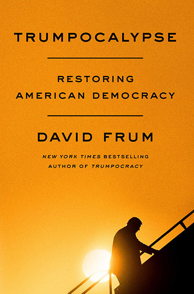 Trumpocalypse: Restoring American Democracy