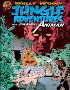 WALLY WOOD: JUNGLE ADVENTURES WITH JIM KING & ANIMAN