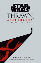 CHAOS RISING (STAR WARS: THRAWN ASCENDANCY SERIES, BOOK 1)