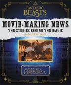 FANTASTIC BEASTS AND WHERE TO FIND THEM: MOVIE-MAKING NEWS : THE STORIES BEHIND THE MAGIC
