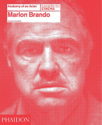 Marlon Brando: Anatomy Of An Actor