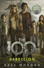 Rebellion (The 100 Series, Book 4)