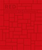 Red: Architecture In Monochrome (Architecture Generale)