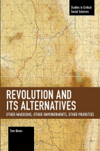 Revolution And Its Alternatives: Other Marxisms, Other Empowerments, Other Priorities