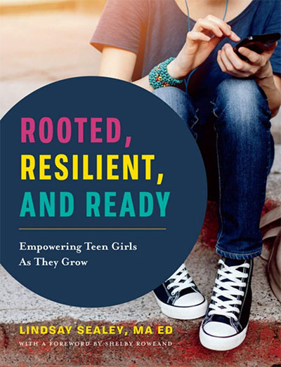 Rooted, Resilient, And Ready: Empowering Teen Girls As They Grow