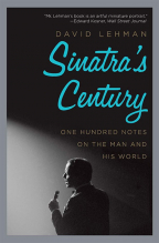 Sinatra's Century: One Hundred Notes On The Man And His World