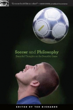 SOCCER AND PHILOSOPHY: BEAUTIFUL THOUGHTS ON THE BEAUTIFUL GAME (POPULAR CULTURE AND PHILOSOPHY, 51)