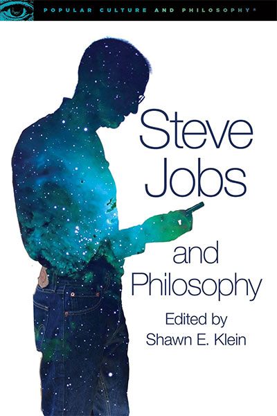 Steve Jobs And Philosophy: For Those Who Think Different (Popular Culture And Philosophy, 89)