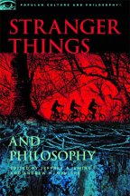 Stranger Things And Philosophy: Thus Spake The Demogorgon (Popular Culture And Philosophy, 126)
