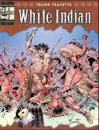 THE COMPLETE FRAZETTA: WHITE INDIAN