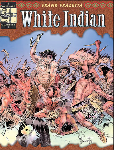 THE COMPLETE FRAZETTA: WHITE INDIAN