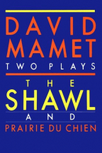 THE SHAWL AND PRAIRIE DU CHIEN (TWO PLAYS)