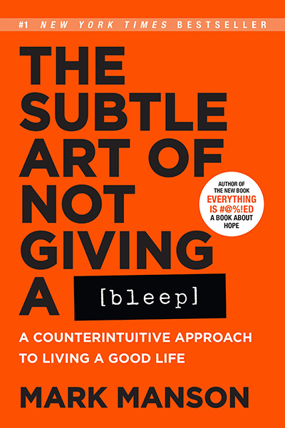 The Subtle Art Of Not Giving A Bleep